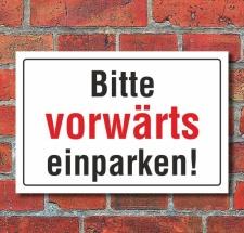 Schild Bitte vorwärts einparken, 3 mm Alu-Verbund...