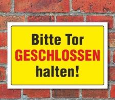 "Schild ""Bitte Tor geschlossen halten"" 3mm..."