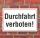 Schild Durchfahrt verboten, 3 mm Alu-Verbund
