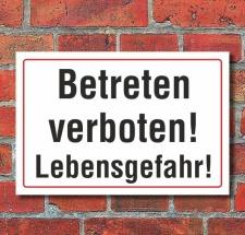 Schild Betreten verboten, Lebensgefahr, 3 mm Alu-Verbund...