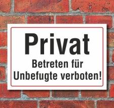 Schild Privat, Betreten für Unbefugte verboten, 3 mm...