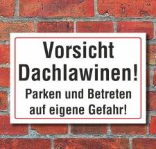 Schild Vorsicht Dachlawinen, Parken auf eigene Gefahr, 3...