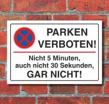 """Schild """"Parken verboten, 5 minuten, gar nicht"""",..."""