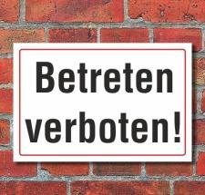 Schild Betreten verboten, 3 mm Alu-Verbund  300 x 200 mm