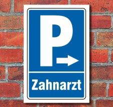 """Schild """"Parkplatz Zahnarzt, rechts"""",..."""