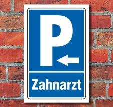 "Schild ""Parkplatz Zahnarzt, links"",..."