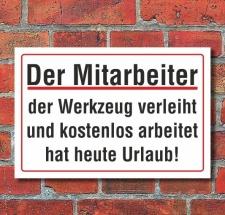 Schild Der Mitarbeiter, der Werkzeug..., 3 mm Alu-Verbund