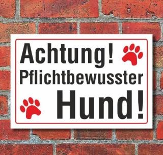 Schild Achtung pflichtbewusster Hund, 3 mm Alu-Verbund