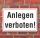 Schild Anlegen verboten, 3 mm Alu-Verbund