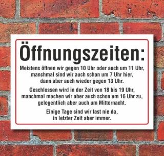 Schild Öffnungszeiten lustig, Fun, 3 mm Alu-Verbund