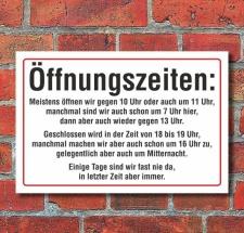 Schild Öffnungszeiten lustig, Fun, 3 mm Alu-Verbund...