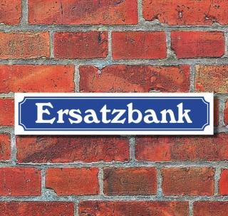 """Schild im Straßenschild-Design """"Ersatzbank"""" - 3 mm Alu-Verbund - 52 x 11 cm"""