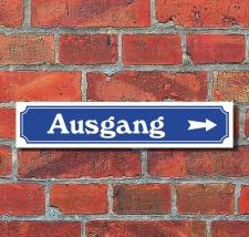"""Schild im Straßenschild-Design """"Ausgang..."""