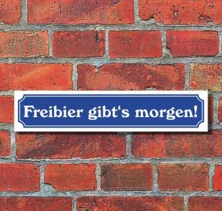 """Schild im Straßenschild-Design """"Freibier morgen"""" - 3 mm Alu-Verbund - 52 x 11 cm"""