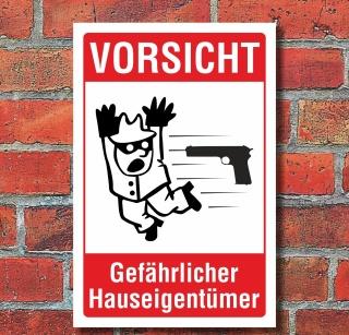 Schild Achtung Vorsicht gefährlicher Hauseigentümer Besitzer Alu-Verbund