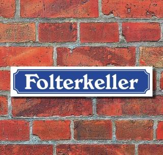 """Schild im Straßenschild-Design """"Folterkeller"""" - 3 mm Alu-Verbund - 52 x 11 cm"""