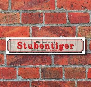 """Retro Vintage Schild Straßenschild """"Stubentiger"""" 52 x 11 cm Alu-Verbund"""