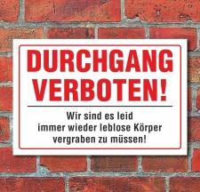 Schild Durchgang verboten witzig lustig Warnschild 3 mm...