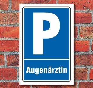 Schild Parkplatz Augenärztin Parkverbot Privatparkplatz Halteverbot Alu-Verbund