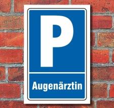 Schild Parkplatz Augenärztin Parkverbot...