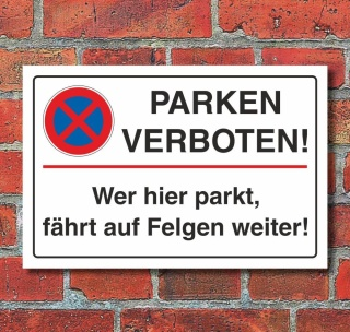 Schild Parkverbot Halteverbot parken verboten Felgen 3 mm Alu-Verbund