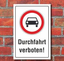 Schild Durchfahrt verboten Auto PKW Hinweisschild...