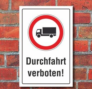 Schild Durchfahrt verboten LKW Hinweisschild Verbotsschild 3 mm Alu-Verbund