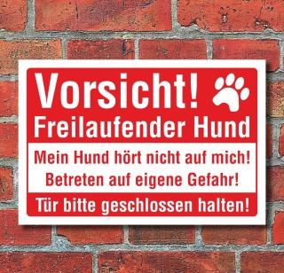 Schild Freilaufender Hund Tür geschlossen halten Hund hört nicht Alu-Verbund