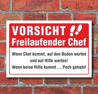 Schild Freilaufender Chef Spaßschild Funschild Geschenk 3 mm Alu-Verbund