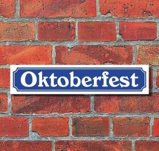 """Schild im Straßenschild-Design """"Oktoberfest"""", 3 mm Alu-Verbund - 52 x 11 cm"""
