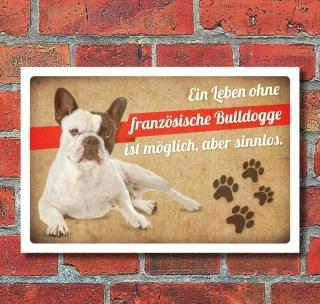 Schild Vintage Retro Deko Geschenk Ohne französische Bulldogge 3 mm Alu-Verbund