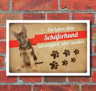 Schild Vintage Retro Deko Geschenk Ein Leben ohne Schäferhund 3 mm Alu-Verbund