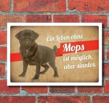 Schild Vintage Retro Deko Geschenk Ein Leben ohne Mops 3...