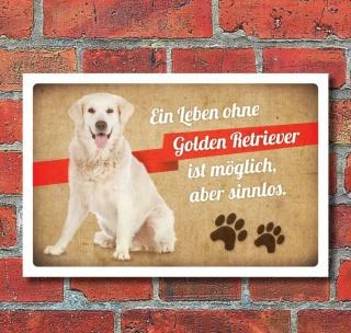 Schild Vintage Retro Deko Ein Leben ohne Golden Retriever 3 mm Alu-Verbund