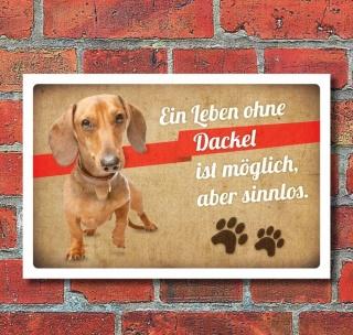 Schild Vintage Retro Deko Geschenk Ein Leben ohne Dackel 3 mm Alu-Verbund