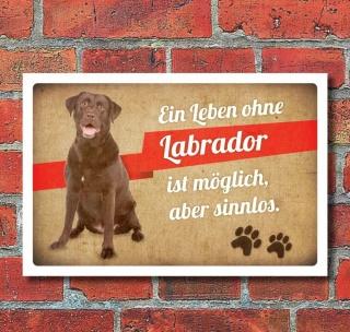 Schild Vintage Retro Deko Geschenk Ein Leben Ohne Labrador 3 Mm Alu