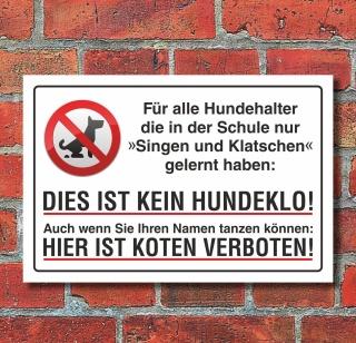 Schild Kein Hundeklo Hundekot Hundehaufen Singen und Klatschen Alu-Verbund