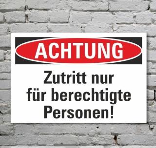 Schild Achtung Zutritt nur für berechtigte Personen 3 mm Alu-Verbund