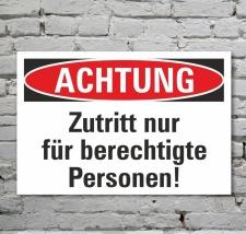 Schild Achtung Zutritt nur für berechtigte Personen...