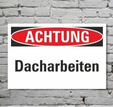 Schild Achtung Dacharbeiten Gefahrschild Hinweisschild 3...