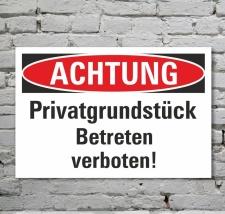 Schild Achtung Privatgrundstück Betreten verboten...