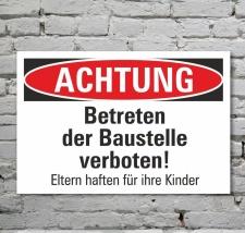 Schild Achtung Betreten der Baustelle verboten...