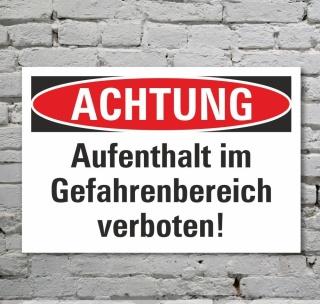 Schild Achtung Aufenthalt im Gefahrenbereich verboten 3 mm Alu-Verbund