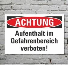 Schild Achtung Aufenthalt im Gefahrenbereich verboten 3...