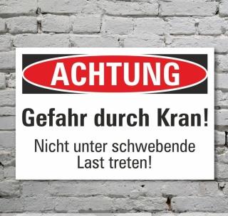 Schild Achtung Gefahr durch Kran schwebende Last Hinweisschild 3 mm Alu-Verbund