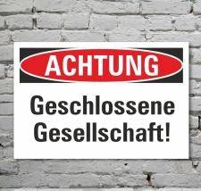 Schild Achtung Geschlossene Gesellschaft Hinweisschild 3...
