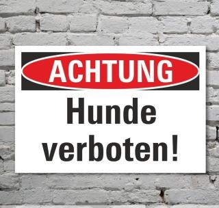 Schild Achtung Hunde verboten Verbotsschild 3 mm Alu-Verbund