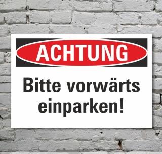 Schild Achtung Bitte vorwärts einparken Hinweisschild 3 mm Alu-Verbund