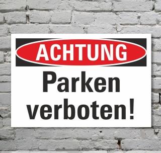 Schild Achtung Parken verboten Parkverbot Privatparkplatz 3 mm Alu-Verbund