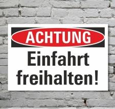 Schild Achtung Einfahrt freihalten Hinweisschild...